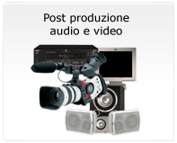 Post produzione audio e video